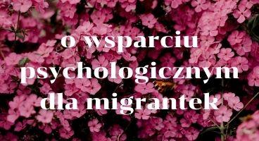 wsparcie psychologiczne migrantek